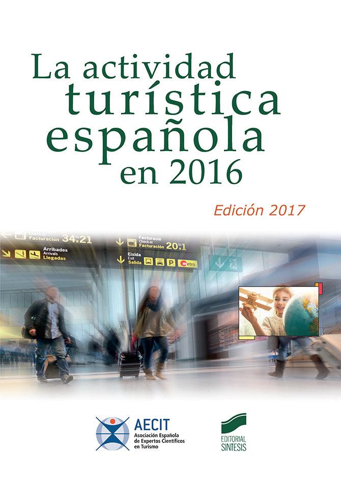 Actividad turistica española en 2016 (aecit),la