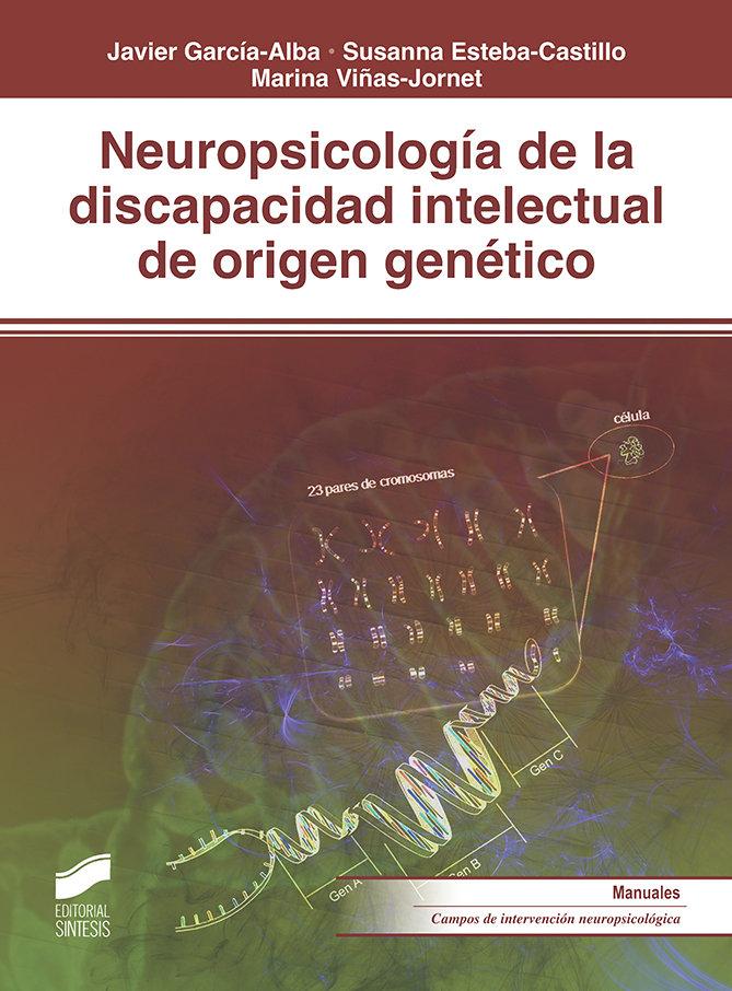 Neuropsicologia de la discapacidad intelectual de origen gen