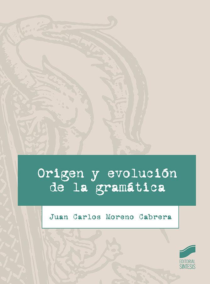 Origen y evolucion de la gramatica
