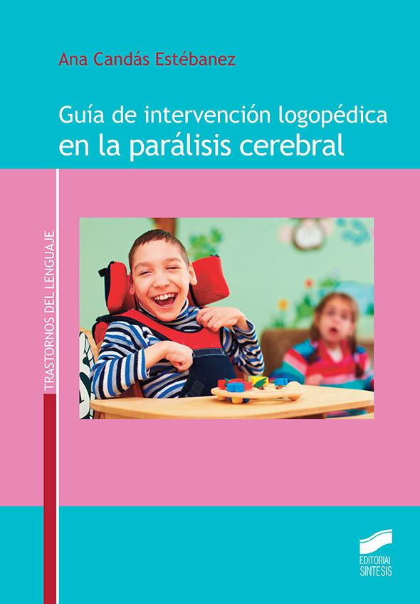 Guia de intervencion logopedica en la paralisis cerebral