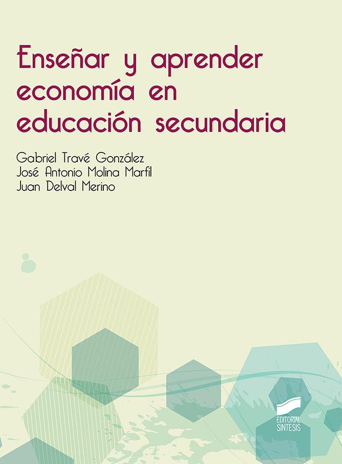 Enseñar y aprender economia en educacion secundaria