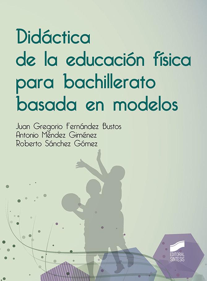 Didactica de la educacion fisica para bachillerato basada e