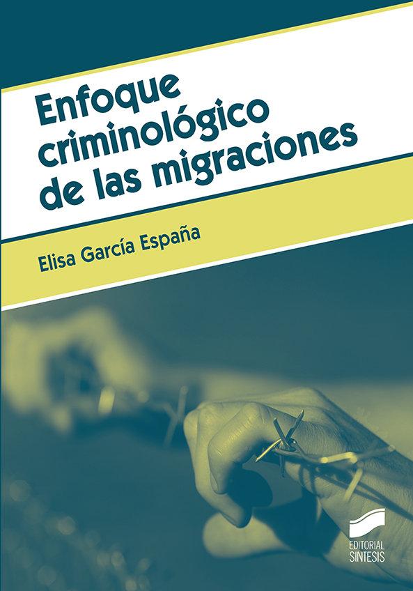 Enfoque criminologico de las migraciones