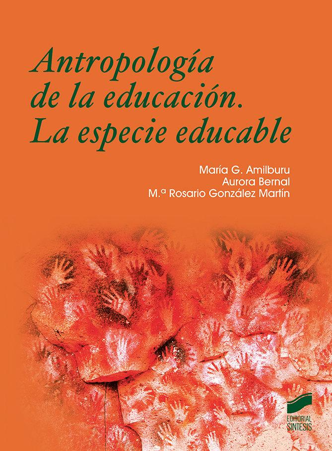 Antropologia de la educacion. la especie educable