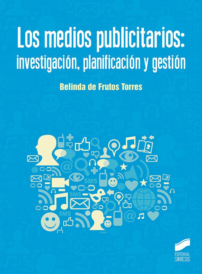 Los medios publicitarios: investigacion, planificacion y ge