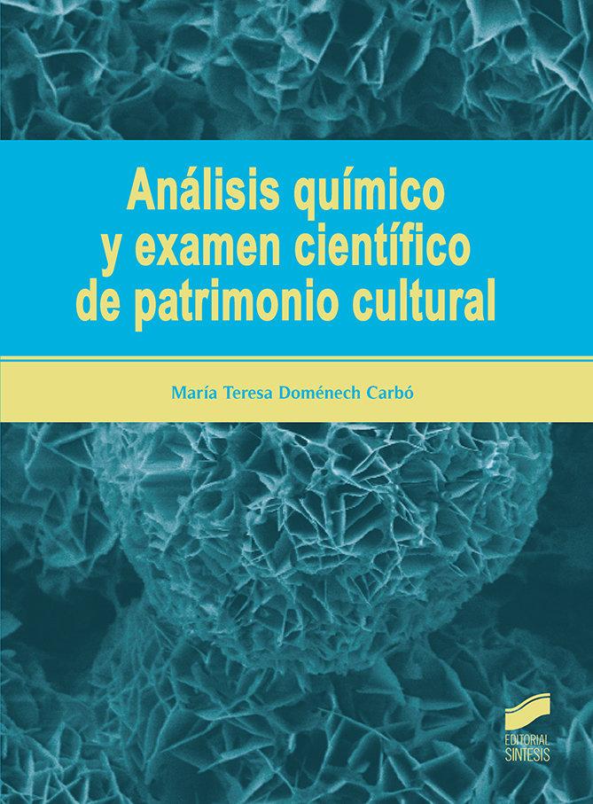 Analisis quimico y examen cientifico de patrimonio cultural