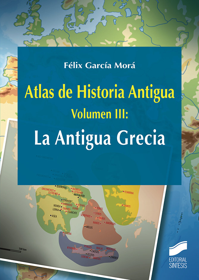 Atlas de historia antigua vol 3 la antigua grecia