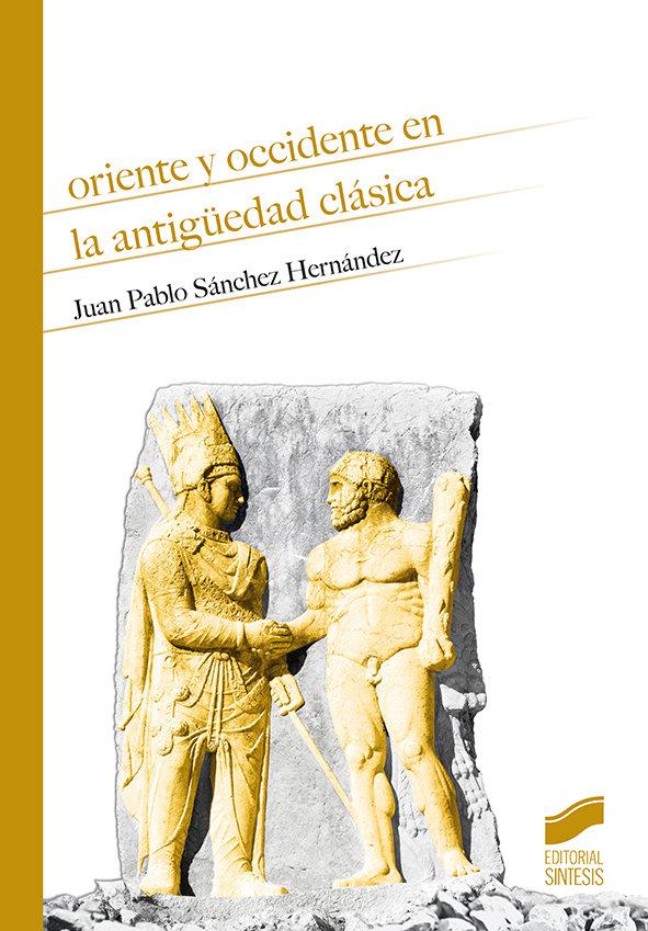 Oriente y occidente en la antiguedad clasica