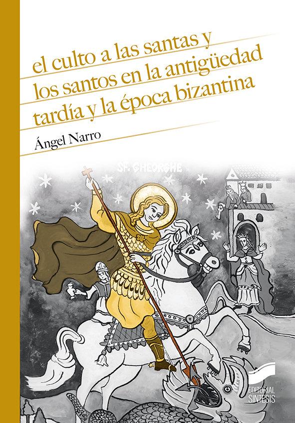 Culto a santas y santos en antiguedad tardia epoca bizantin