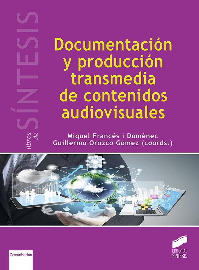 Documentacion y produccion transmedia de contenidos audiovi
