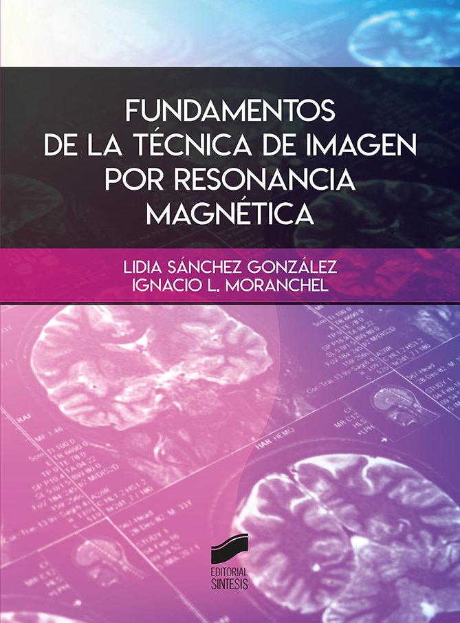 Fundamentos de la tecnica de imagen por resonancia magnetic