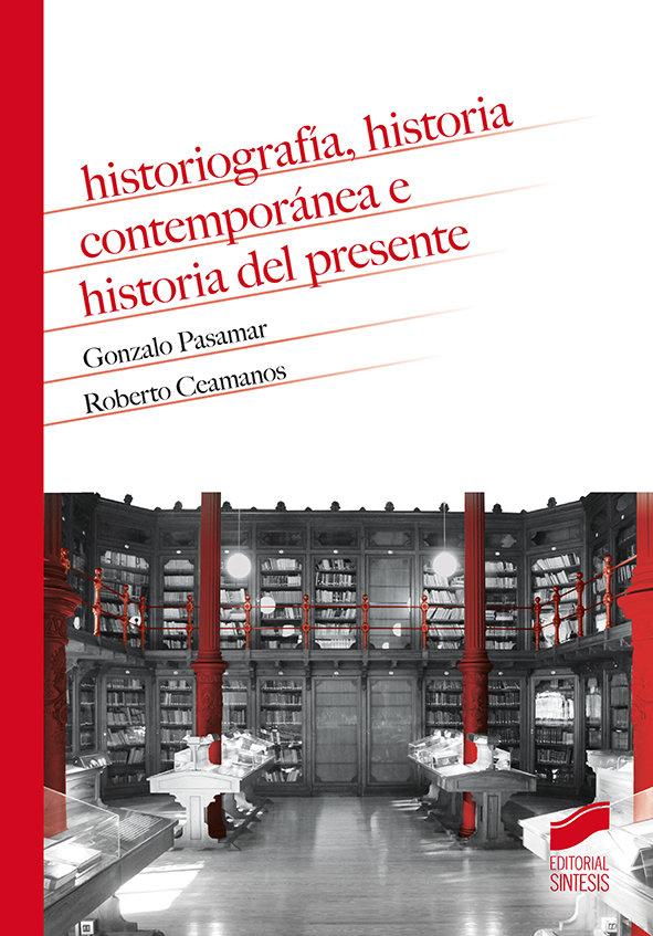 Historiografia, historia contemporanea e historia del presen