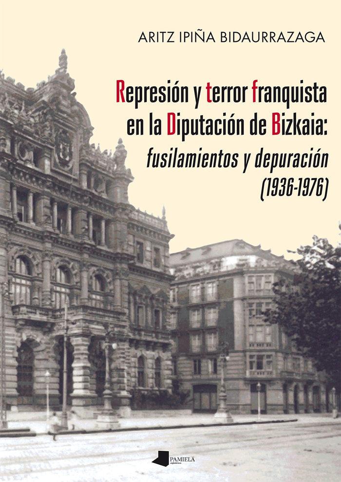 Represion y terror franquista en la diputacion de bizkaia: f