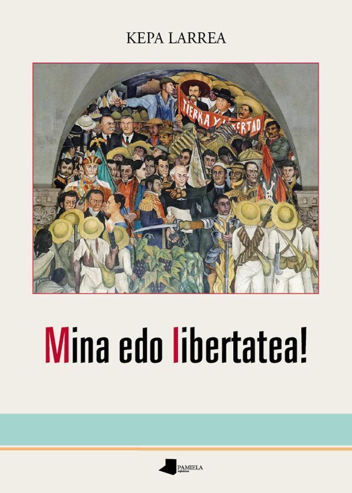 Mina edo libertatea!