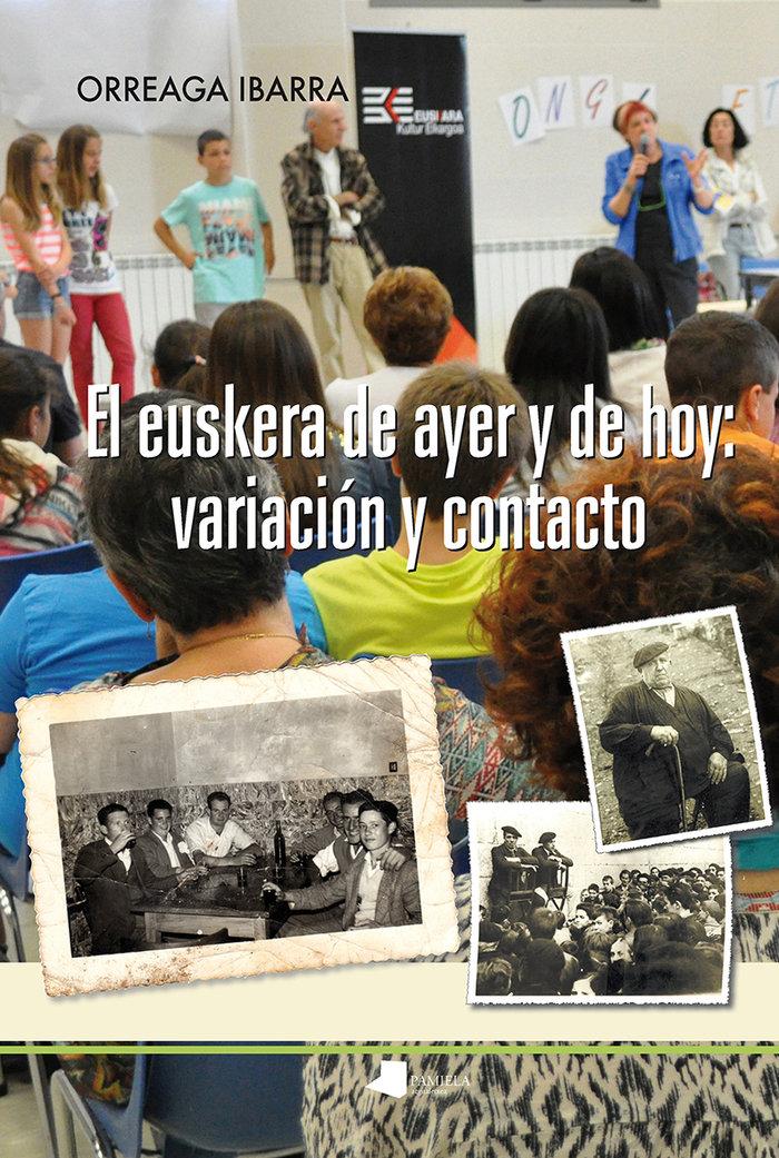 Euskera de ayer y de hoy: variacion y contacto,el