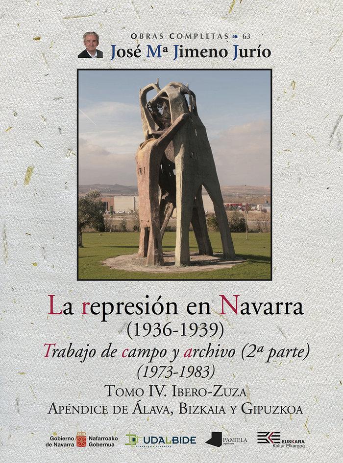 La represion en navarra 1936 1939 tomo iv ibero zuza