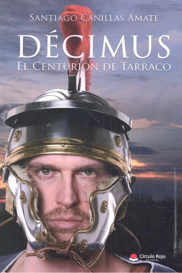 Decimus en centurion de tarraco
