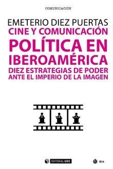 Cine y comunicacion politica en iberoamerica