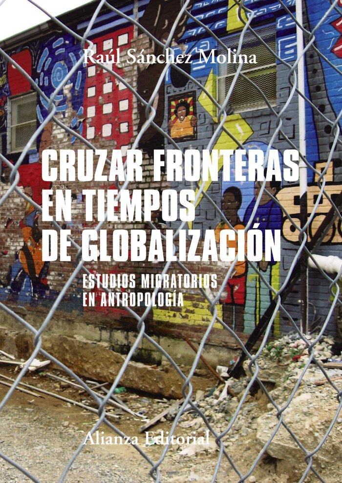 Cruzar fronteras en tiempos de globalizacion