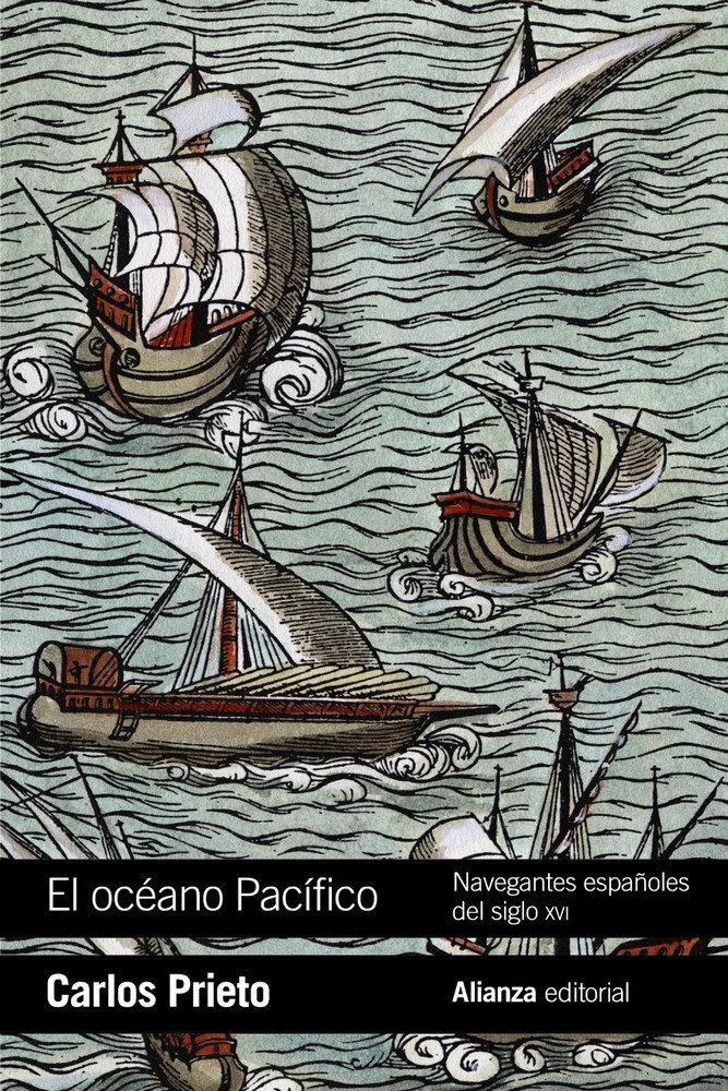 Oceano pacifico: navegantes españoles del siglo xvi,el