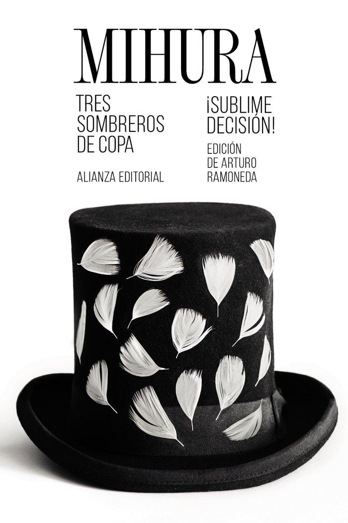Tres sombreros de copa / ¡sublime decision!