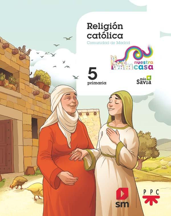 Religion nuestra casa 5ºep madrid 19 mas savia