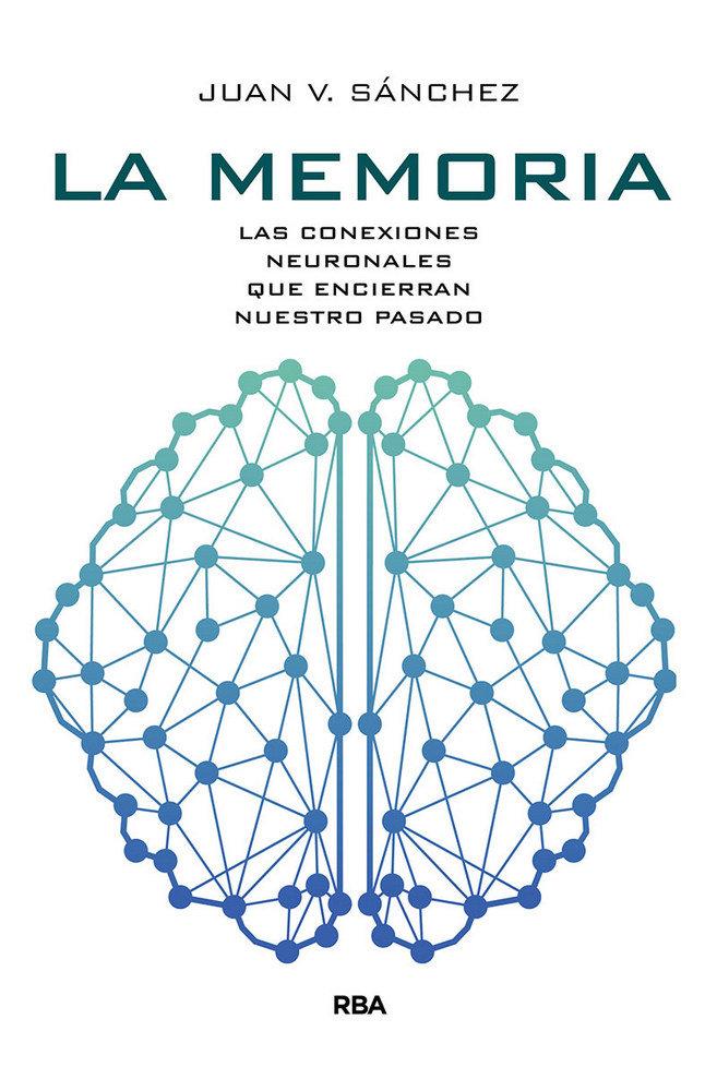 Memoria las conexiones neuronales que encierran nuestro,la