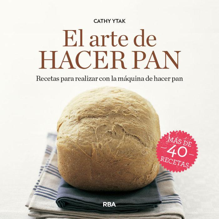 Arte de hacer pan,el