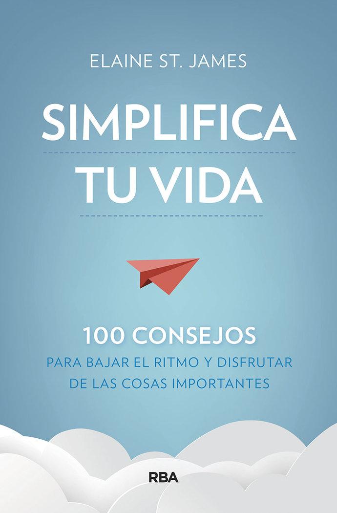 Simplifica tu vida 100 consejos para baja