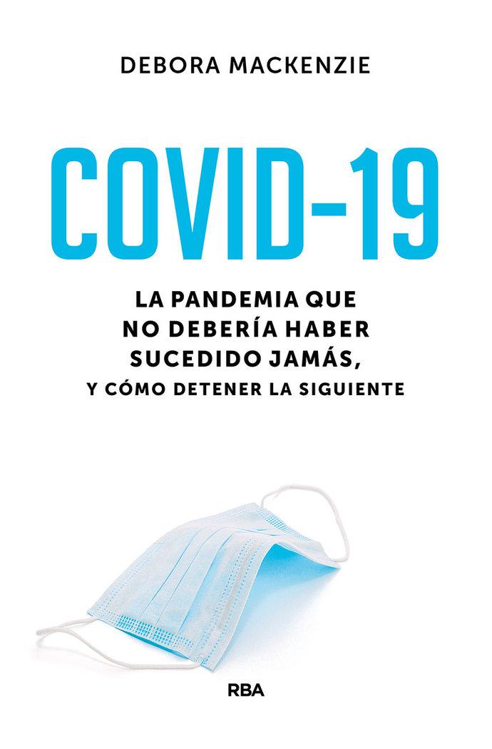 Covid 19 la pandemia que no deberia haber