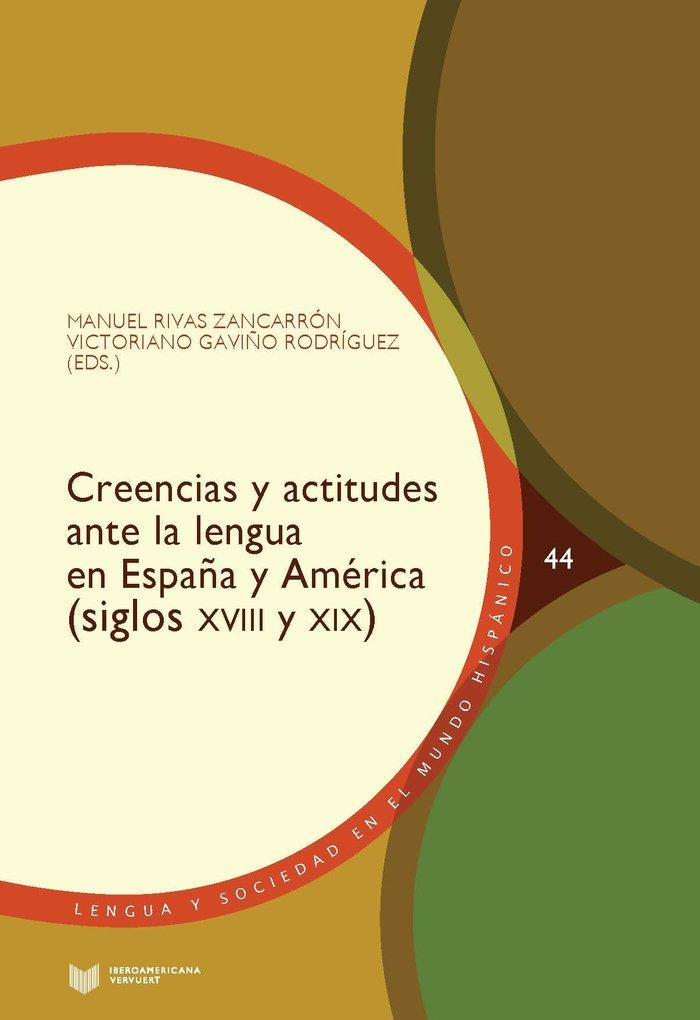 Creencias y actitudes ante la lengua en españa y america (si