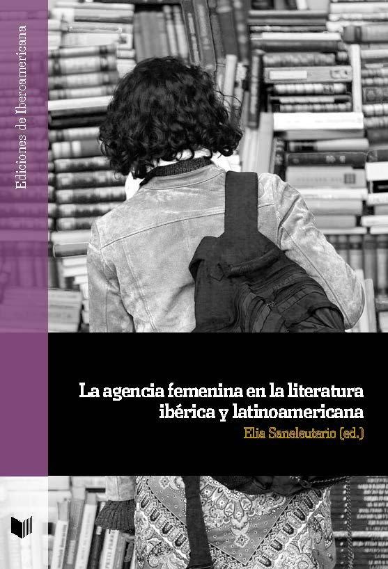 La agencia femenina en la literatura iberica y latinoamerica