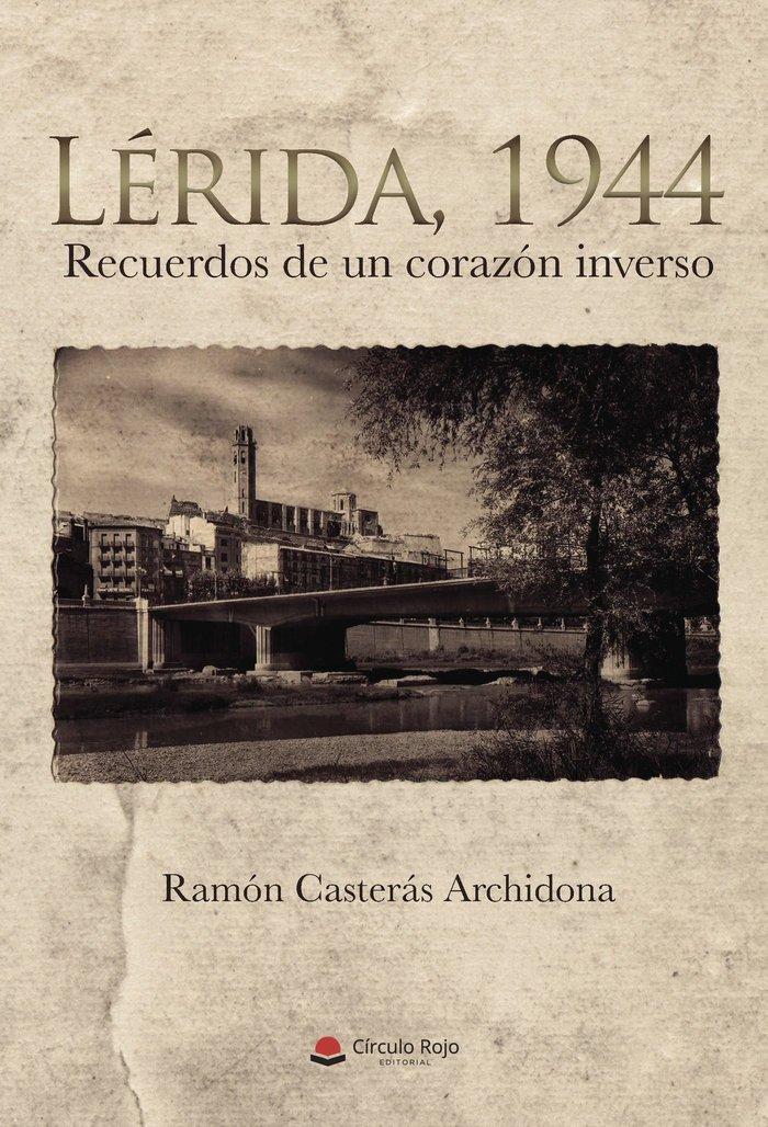 Lerida, 1944. recuerdos de un corazon inverso