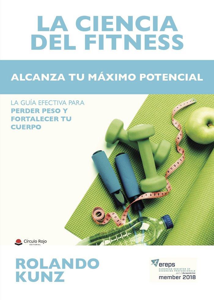 La ciencia del fitness. alcanza tu maximo potencial