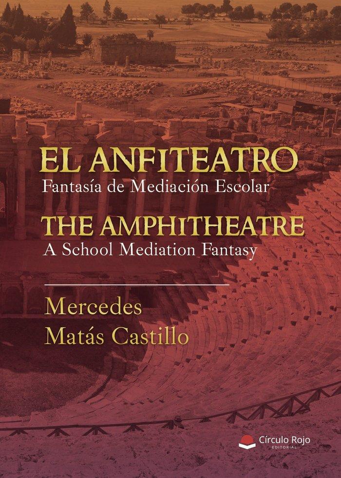 El anfiteatro. fantasia de mediacion escolar. the amphitheat