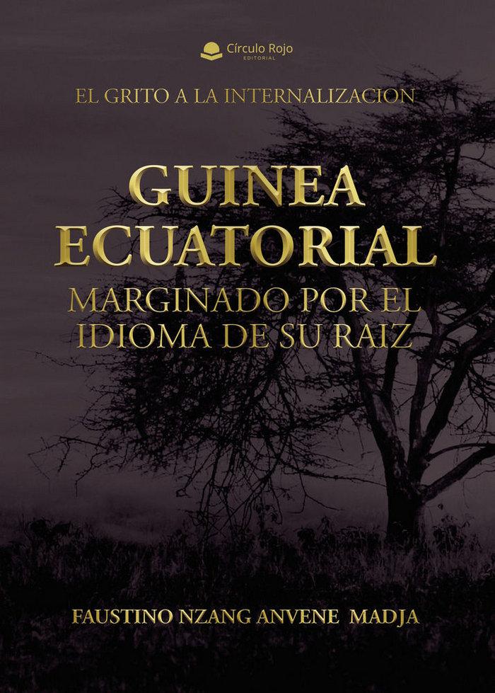 Guinea ecuatorial marginado por el idioma de su raiz