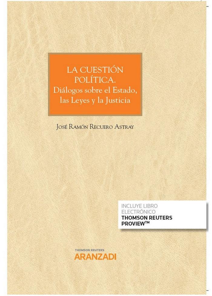 Cuestion politica dialogos sobre el estado leyes y justicia