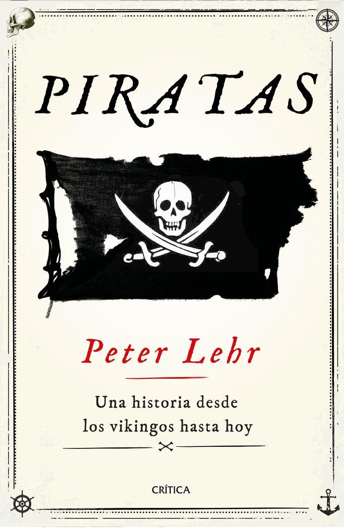 Piratas una historia desde los vikingos hasta hoy