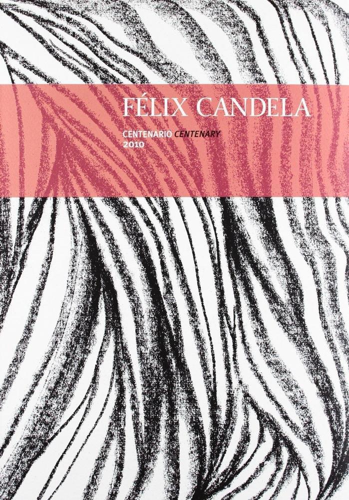 Felix candela: la conquista de la esbeltez (centenario) (esp