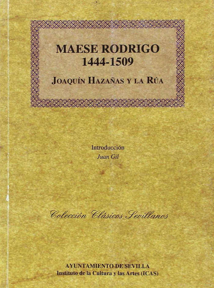 Maese rodrigo (1444-1509)