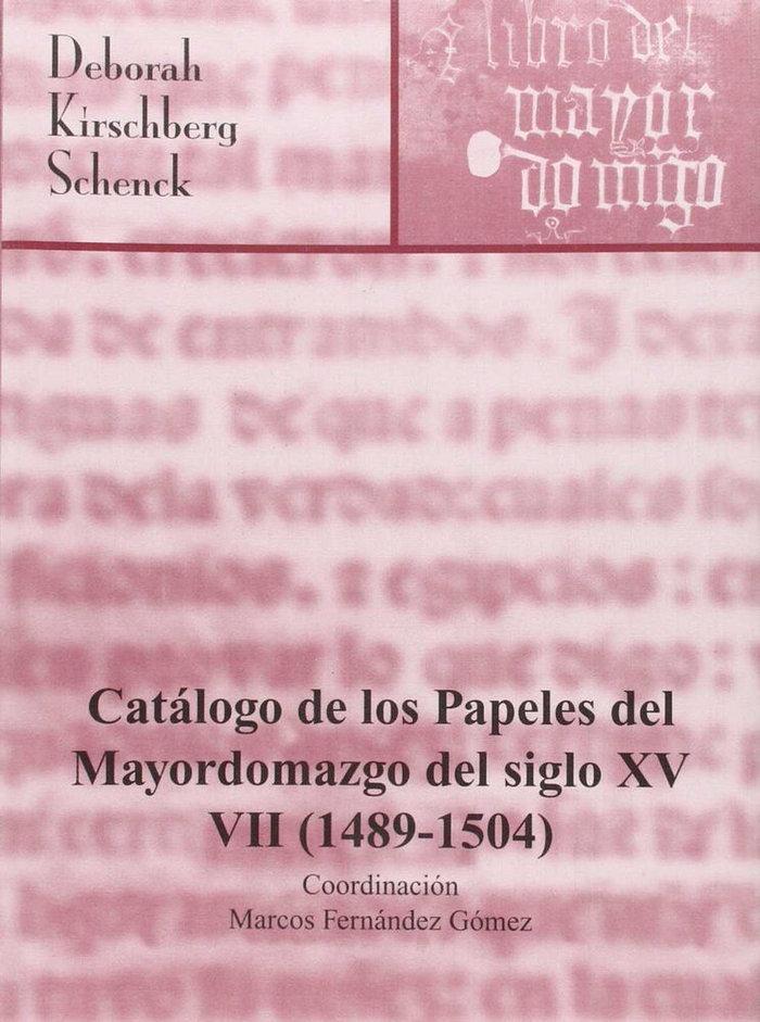 Catalogo de los papeles del mayordomazgo del siglo xv (1489-