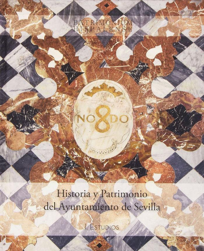 Historia y patrimonio del ayuntamiento de sevilla (2 tomos)