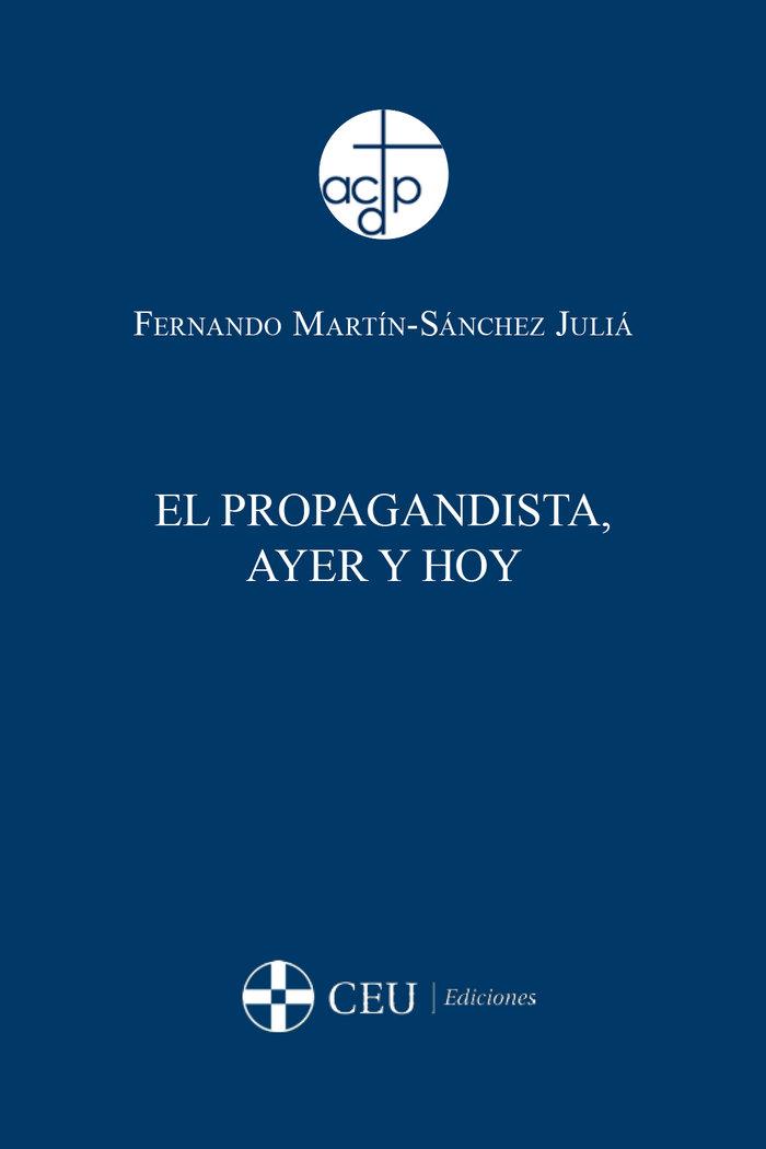 Propagandista,ayer y hoy,el