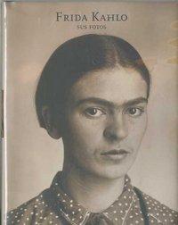 Frida kahlo sus fotos