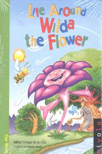Life around wilda the flower