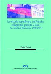 Escuela republicana en francia: obligatoria, gratuita y laic