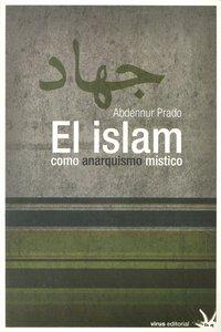 Islam como anarquismo mistico,el