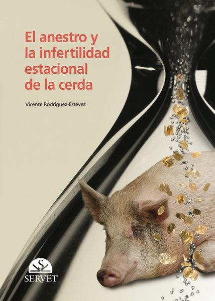 Anestro e infertilidad estacional de la cerda,el