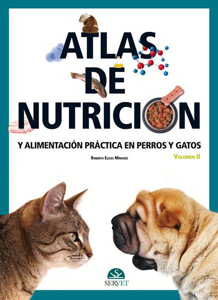 Atlas de nutricion ii. alimentacion practica perros y gatos