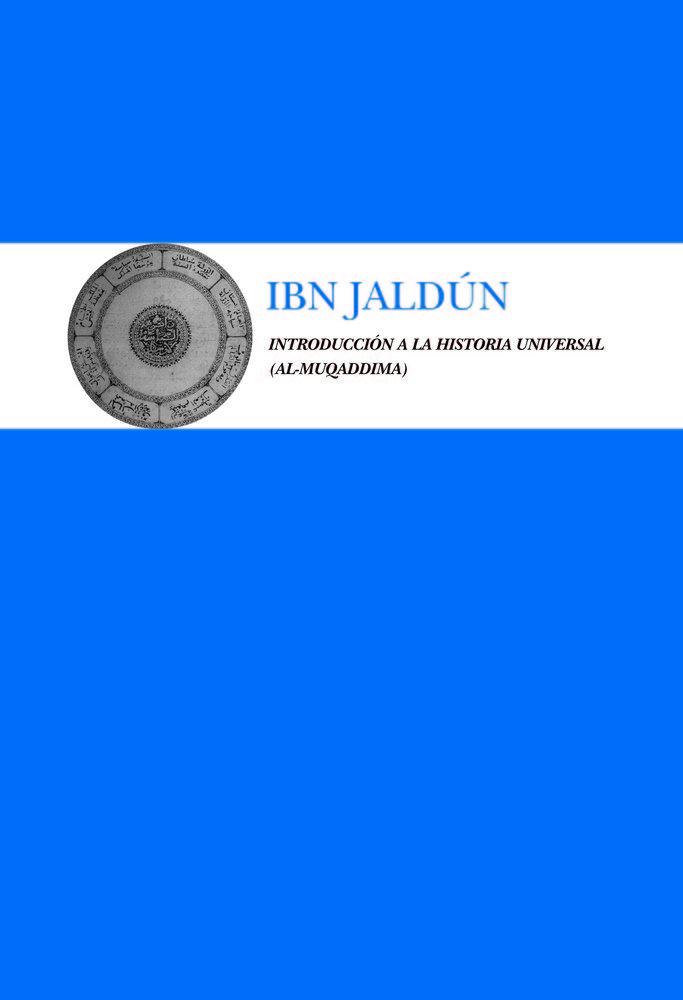 Ibn jaldun int.a la historia universal al-muqaddima